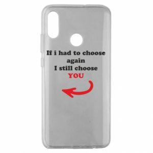 Etui na Huawei Honor 10 Lite If i had to choose again I still choose YOU, dla niej