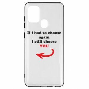 Etui na Samsung A21s If i had to choose again I still choose YOU, dla niej