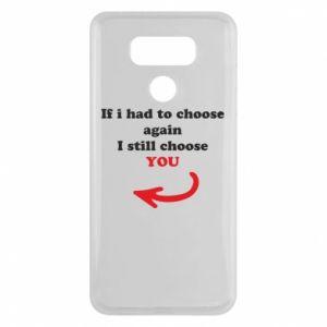Etui na LG G6 If i had to choose again I still choose YOU, dla niej
