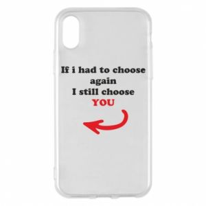 Phone case for iPhone X/Xs If i had to choose again I still choose YOU, for her