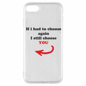 Etui na iPhone SE 2020 If i had to choose again I still choose YOU, dla niej