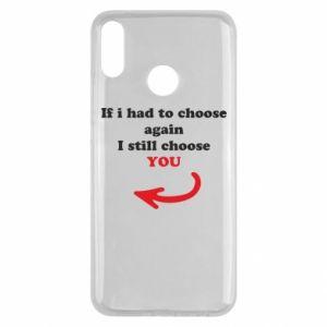 Etui na Huawei Y9 2019 If i had to choose again I still choose YOU, dla niej