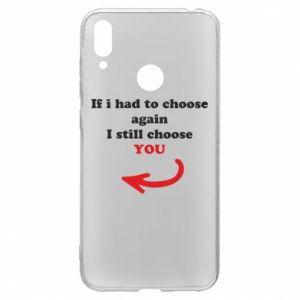 Etui na Huawei Y7 2019 If i had to choose again I still choose YOU, dla niej