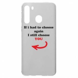 Etui na Samsung A21 If i had to choose again I still choose YOU, dla niej
