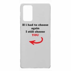 Etui na Samsung Note 20 If i had to choose again I still choose YOU, dla niej