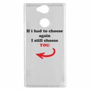 Etui na Sony Xperia XA2 If i had to choose again I still choose YOU, dla niej