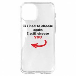 Etui na iPhone 12 Mini If i had to choose again I still choose YOU, dla niej