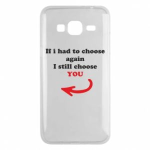 Phone case for Samsung J3 2016 If i had to choose again I still choose YOU, for her
