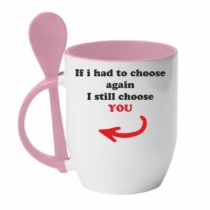 Kubek z ceramiczną łyżeczką If i had to choose again I still choose YOU, dla niej