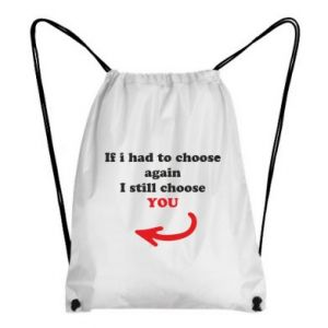Backpack-bag If i had to choose again I still choose YOU, for her