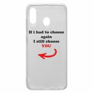 Phone case for Samsung A20 If i had to choose again I still choose YOU, for her