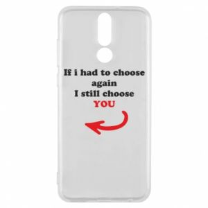 Phone case for Huawei Mate 10 Lite If i had to choose again I still choose YOU, for her