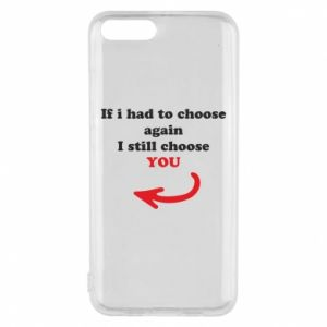 Phone case for Xiaomi Mi6 If i had to choose again I still choose YOU, for her