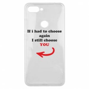 Phone case for Xiaomi Mi8 Lite If i had to choose again I still choose YOU, for her