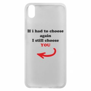 Phone case for Xiaomi Redmi 7A If i had to choose again I still choose YOU, for her