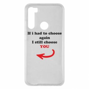 Etui na Xiaomi Redmi Note 8 If i had to choose again I still choose YOU, dla niej