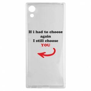 Etui na Sony Xperia XA1 If i had to choose again I still choose YOU, dla niej