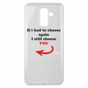 Etui na Samsung J8 2018 If i had to choose again I still choose YOU, dla niej