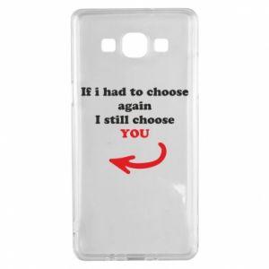 Etui na Samsung A5 2015 If i had to choose again I still choose YOU, dla niej