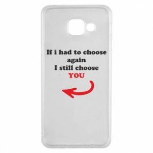 Etui na Samsung A3 2016 If i had to choose again I still choose YOU, dla niej