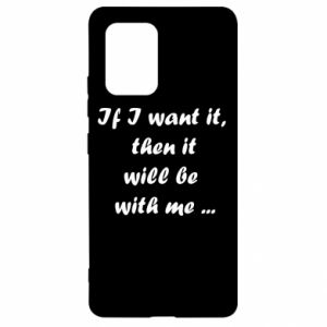 Etui na Samsung S10 Lite If I want it,  then it will be  with me ...