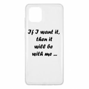Etui na Samsung Note 10 Lite If I want it,  then it will be  with me ...
