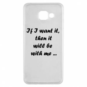 Etui na Samsung A3 2016 If I want it,  then it will be  with me ...
