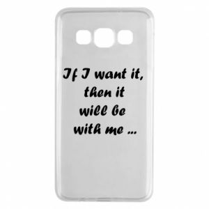 Etui na Samsung A3 2015 If I want it,  then it will be  with me ...