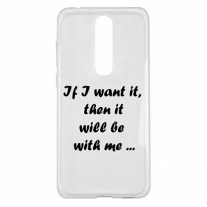 Etui na Nokia 5.1 Plus If I want it,  then it will be  with me ...