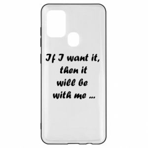 Etui na Samsung A21s If I want it,  then it will be  with me ...