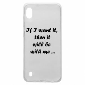 Etui na Samsung A10 If I want it,  then it will be  with me ...
