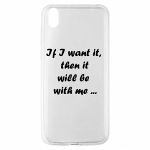 Etui na Huawei Y5 2019 If I want it,  then it will be  with me ...
