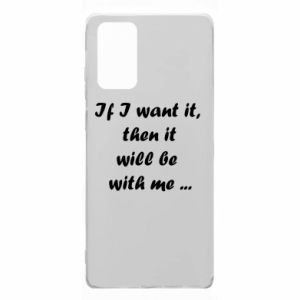 Etui na Samsung Note 20 If I want it,  then it will be  with me ...