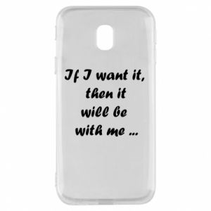 Etui na Samsung J3 2017 If I want it,  then it will be  with me ...