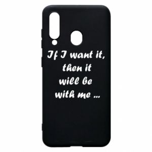 Phone case for Samsung A60 If I want it,  then it will be  with me ...
