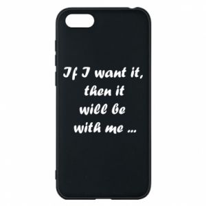 Phone case for Huawei Y5 2018 If I want it,  then it will be  with me ...