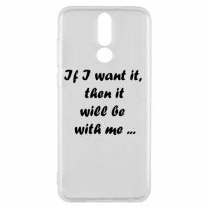 Phone case for Huawei Mate 10 Lite If I want it,  then it will be  with me ...