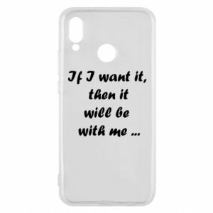 Phone case for Huawei P20 Lite If I want it,  then it will be  with me ...