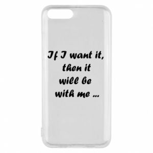 Phone case for Xiaomi Mi6 If I want it,  then it will be  with me ...