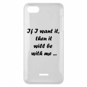 Phone case for Xiaomi Redmi 6A If I want it,  then it will be  with me ...