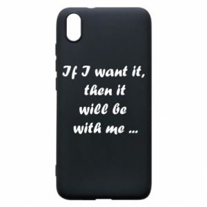 Phone case for Xiaomi Redmi 7A If I want it,  then it will be  with me ...