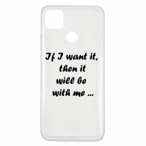 Etui na Xiaomi Redmi 9c If I want it,  then it will be  with me ...
