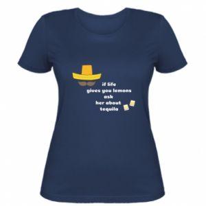 Damska koszulka If life gives you lemons ask her about tequila