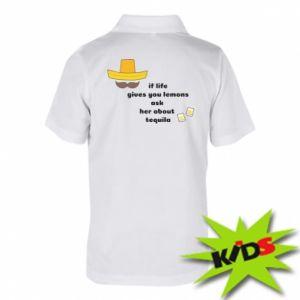 Dziecięca koszulka polo If life gives you lemons ask her about tequila