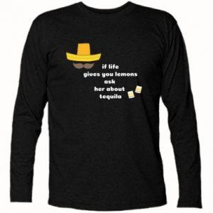Koszulka z długim rękawem If life gives you lemons ask her about tequila