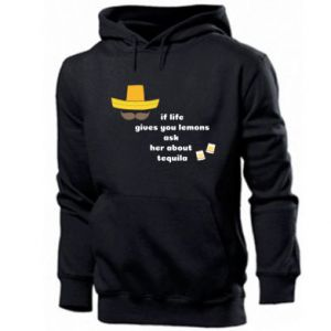 Men's hoodie If life gives you lemons ask her about tequila