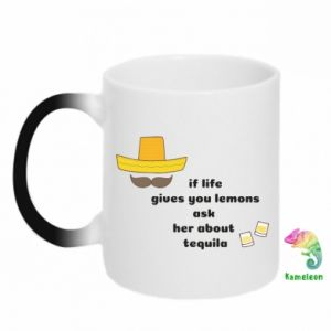 Kubek-kameleon If life gives you lemons ask her about tequila
