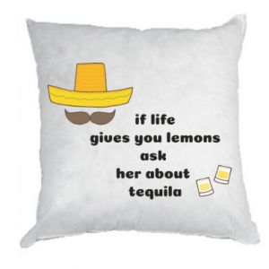 Poduszka If life gives you lemons ask her about tequila