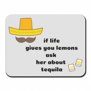 Podkładka pod mysz If life gives you lemons ask her about tequila