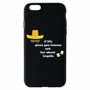 Etui na iPhone 6/6S If life gives you lemons ask her about tequila